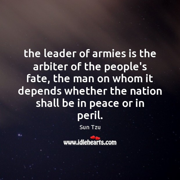 The leader of armies is the arbiter of the people's fate, the Image