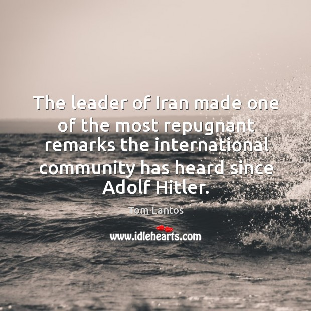 The leader of iran made one of the most repugnant remarks the international Image