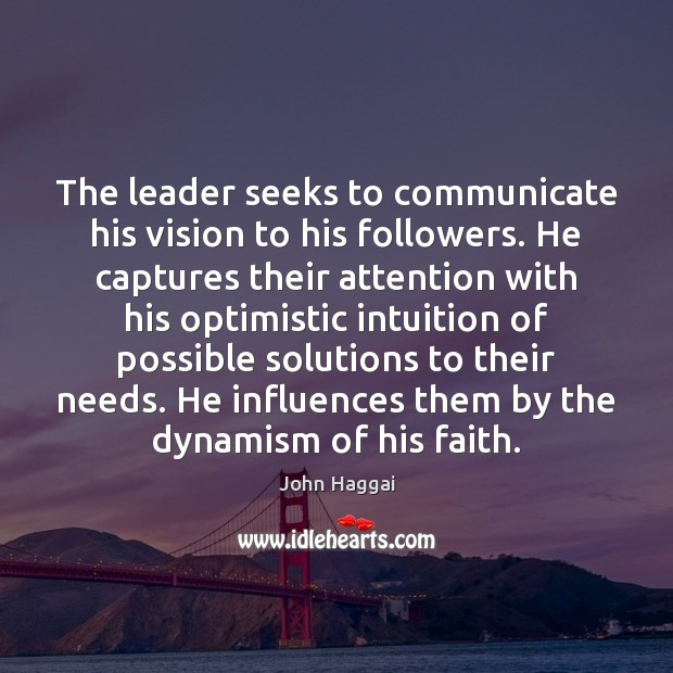 The leader seeks to communicate his vision to his followers. He captures Image