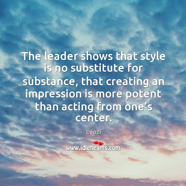 Image, The leader shows that style is no substitute for substance.