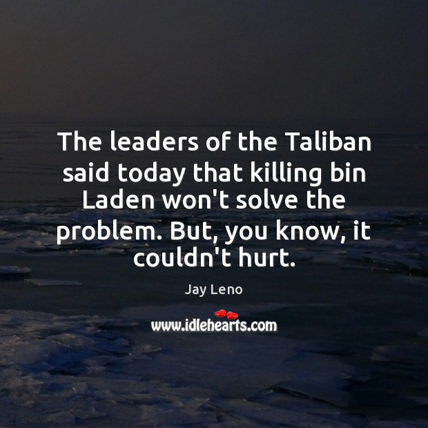 Image, The leaders of the Taliban said today that killing bin Laden won't