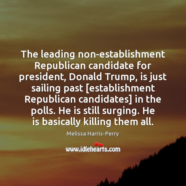 Image, The leading non-establishment Republican candidate for president, Donald Trump, is just sailing