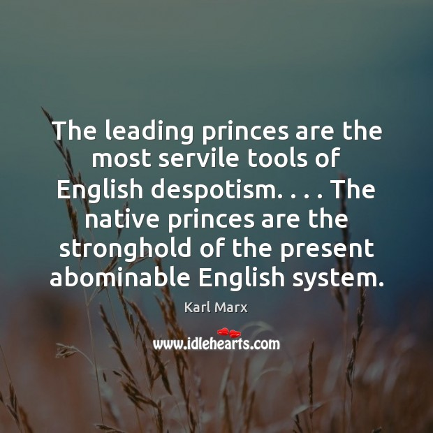 Image, The leading princes are the most servile tools of English despotism. . . . The
