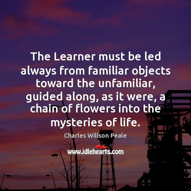 The Learner must be led always from familiar objects toward the unfamiliar, Image