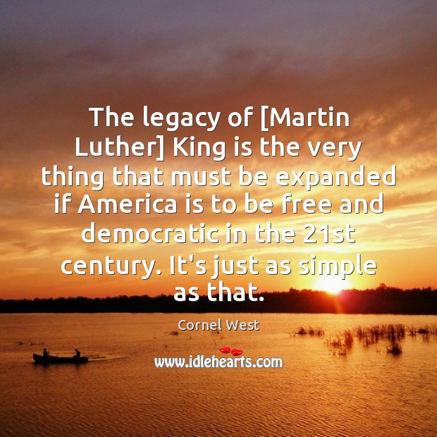 Image, The legacy of [Martin Luther] King is the very thing that must