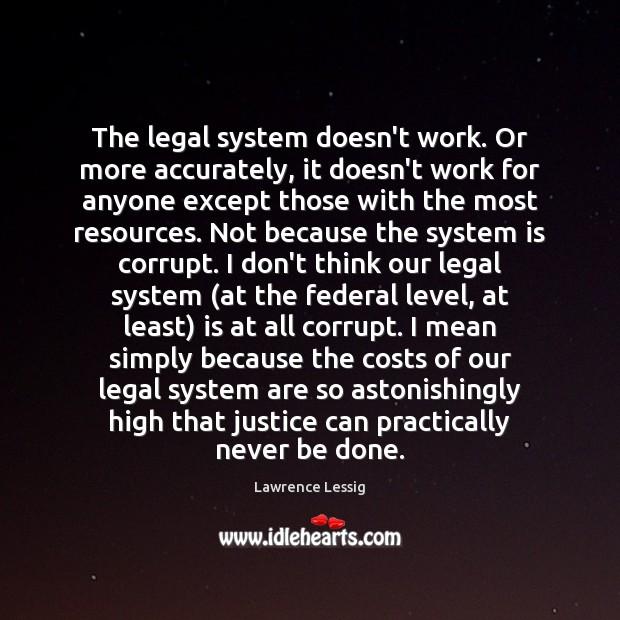 Image, The legal system doesn't work. Or more accurately, it doesn't work for