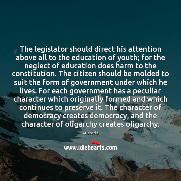 The legislator should direct his attention above all to the education of Aristotle Picture Quote