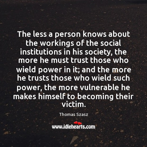 Image, The less a person knows about the workings of the social institutions