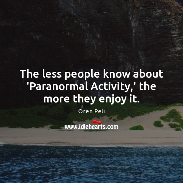 The less people know about 'Paranormal Activity,' the more they enjoy it. Image