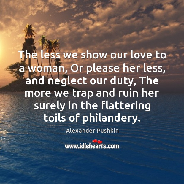 Image, The less we show our love to a woman, Or please her