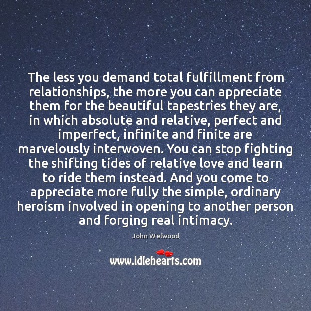 Image, The less you demand total fulfillment from relationships, the more you can