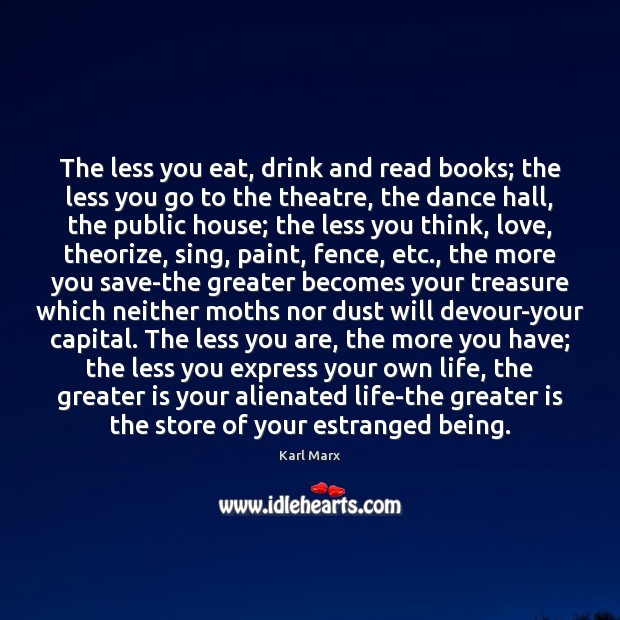 Image, The less you eat, drink and read books; the less you go