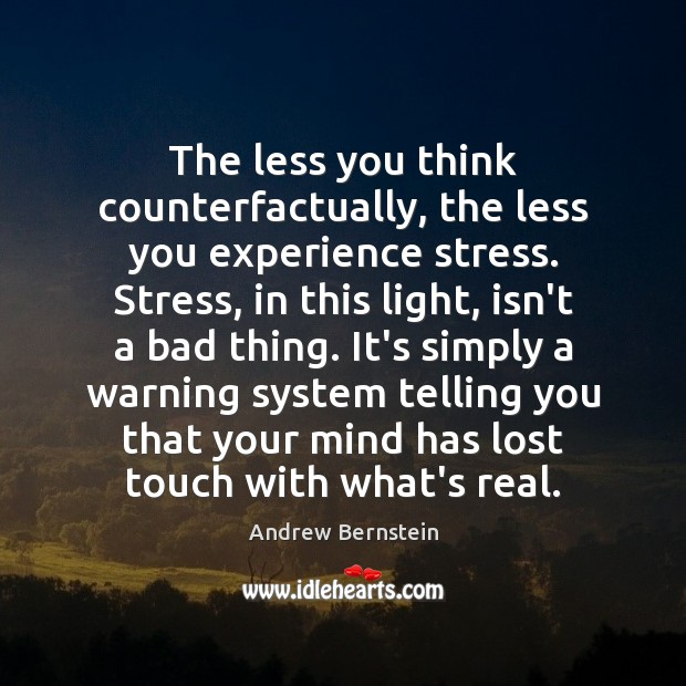 Image, The less you think counterfactually, the less you experience stress. Stress, in