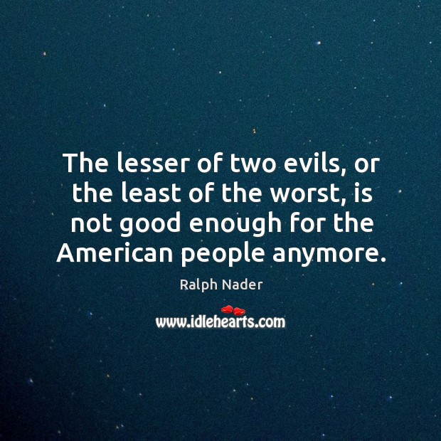 Image, The lesser of two evils, or the least of the worst, is