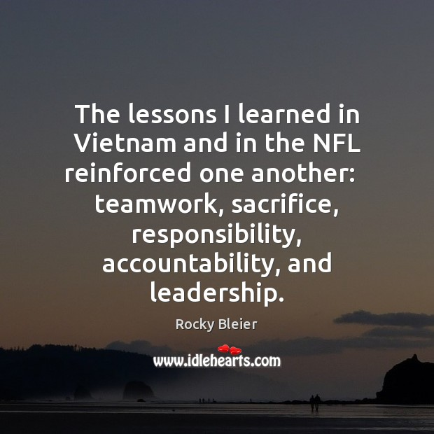 The lessons I learned in Vietnam and in the NFL reinforced one Teamwork Quotes Image