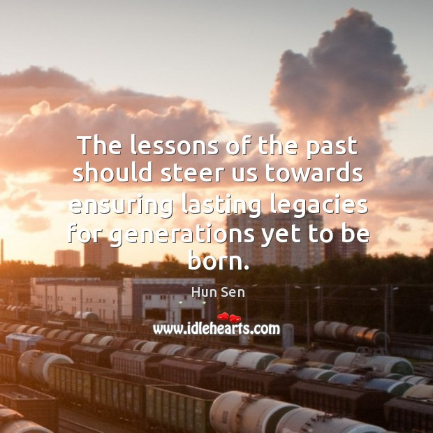 The lessons of the past should steer us towards ensuring lasting legacies for generations yet to be born. Image