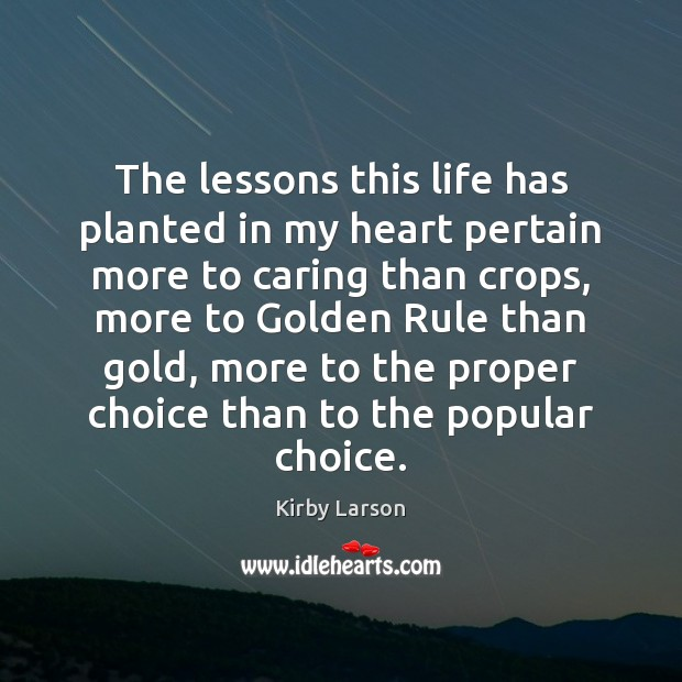 The lessons this life has planted in my heart pertain more to Image
