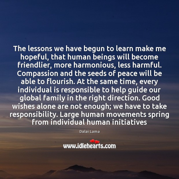 The lessons we have begun to learn make me hopeful, that human Image