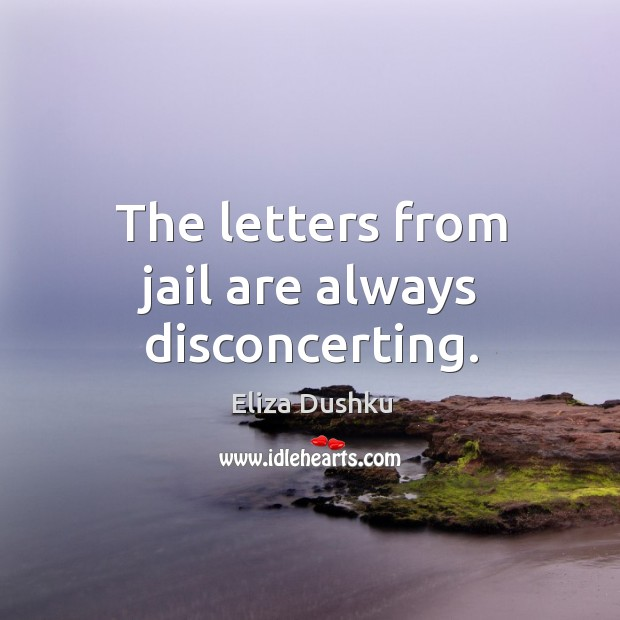 Image, The letters from jail are always disconcerting.