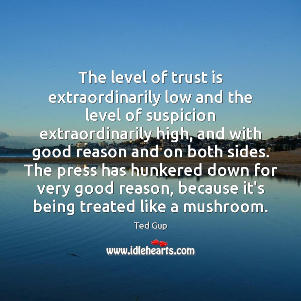 Image, The level of trust is extraordinarily low and the level of suspicion