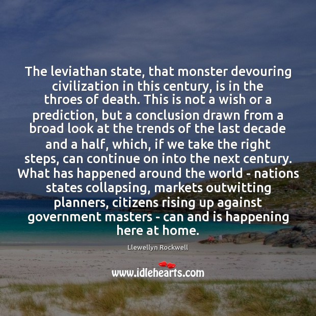 The leviathan state, that monster devouring civilization in this century, is in Image