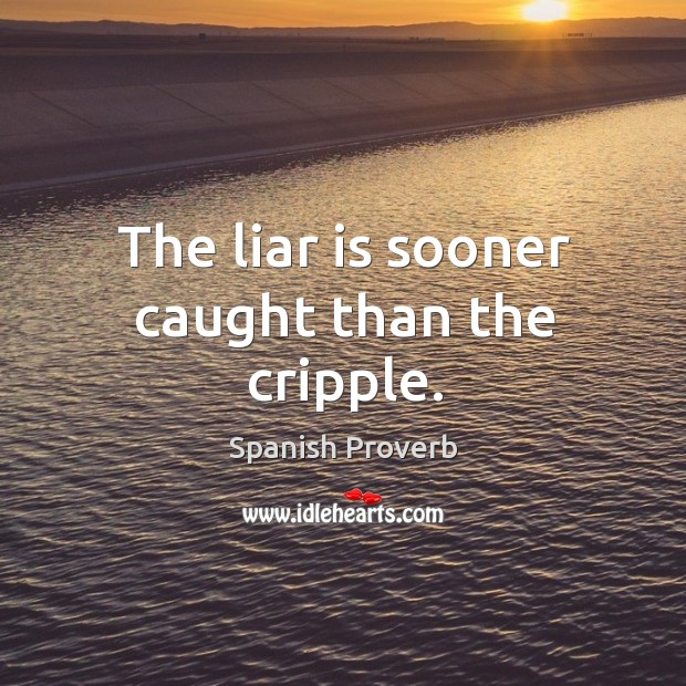 Image, The liar is sooner caught than the cripple.