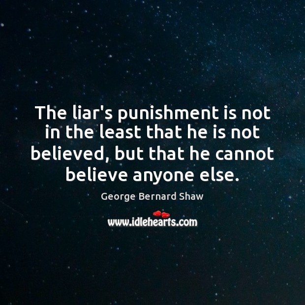 The liar's punishment is not in the least that he is not Punishment Quotes Image
