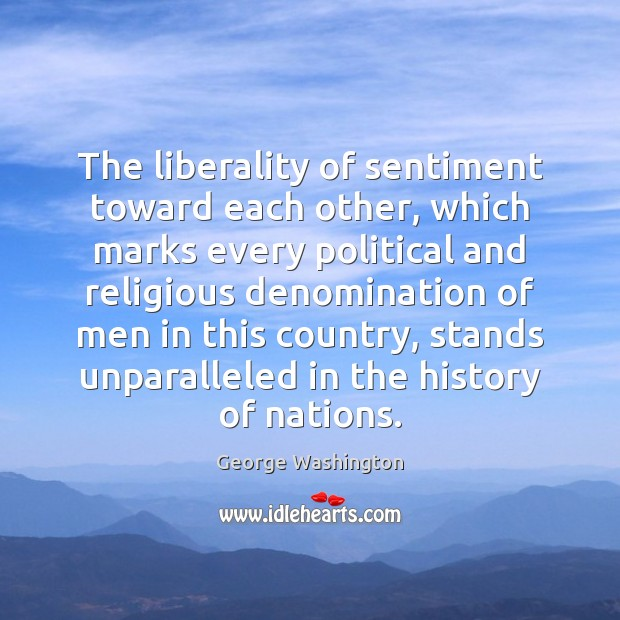 Image, The liberality of sentiment toward each other, which marks every political and