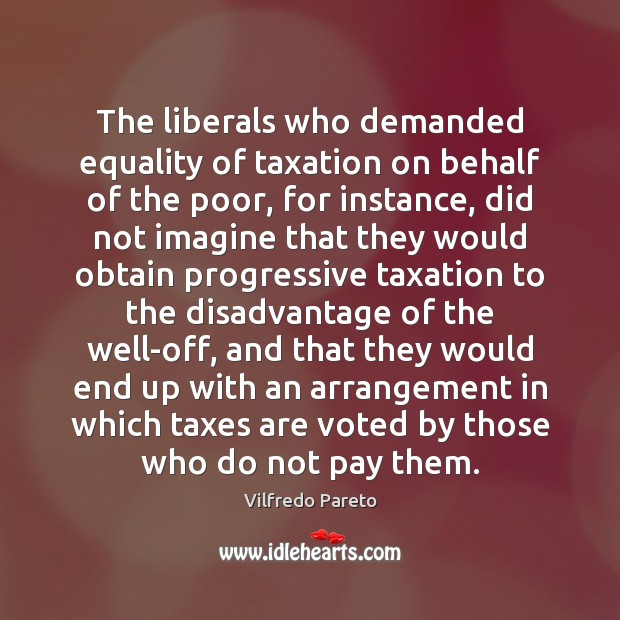 The liberals who demanded equality of taxation on behalf of the poor, Image