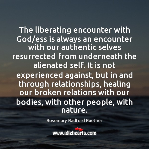 Image, The liberating encounter with God/ess is always an encounter with our