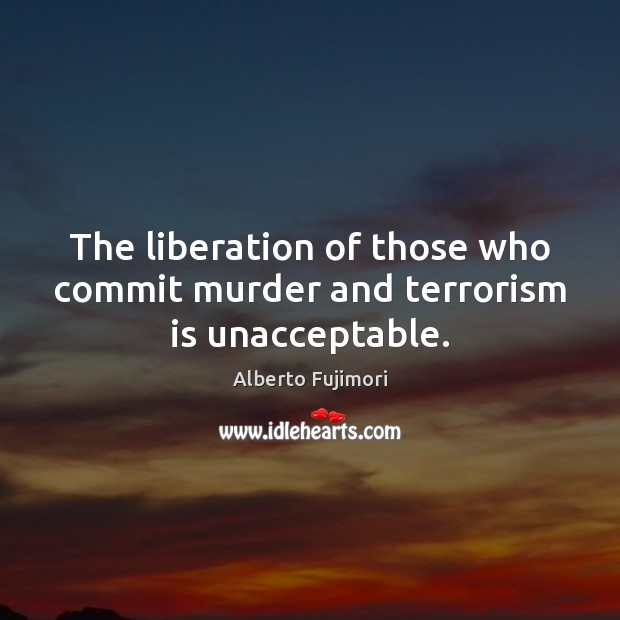 Image, The liberation of those who commit murder and terrorism is unacceptable.