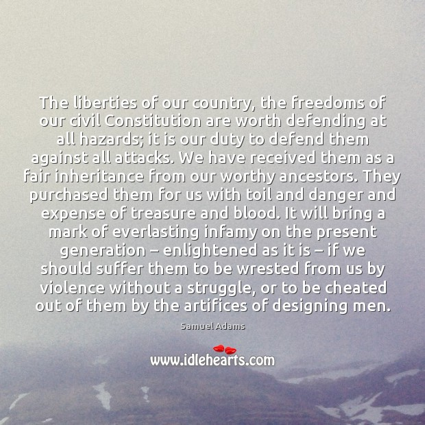 Image, The liberties of our country, the freedoms of our civil Constitution are