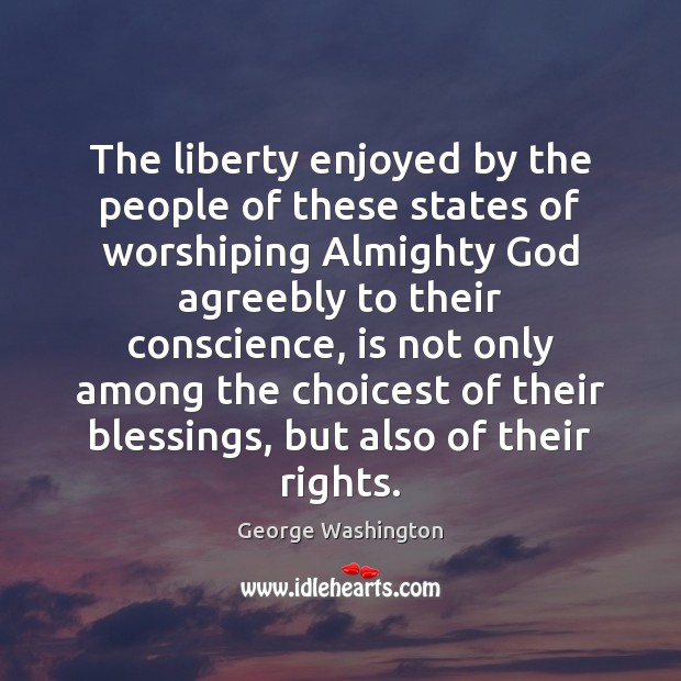 The liberty enjoyed by the people of these states of worshiping Almighty Image