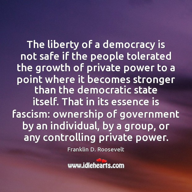 The liberty of a democracy is not safe if the people tolerated Image