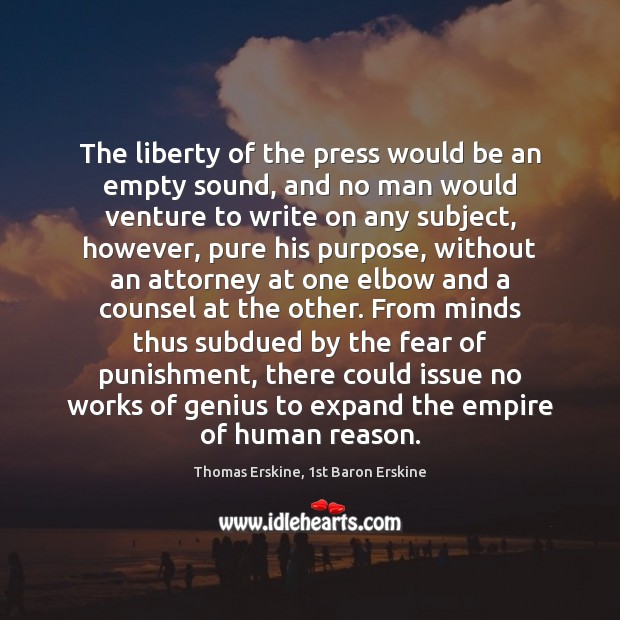 The liberty of the press would be an empty sound, and no Image