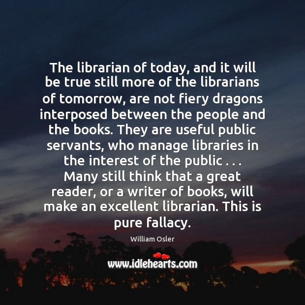 Image, The librarian of today, and it will be true still more of