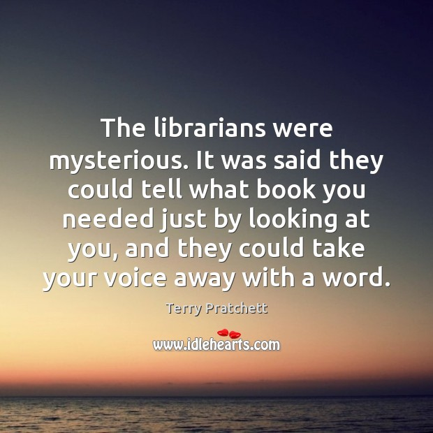 The librarians were mysterious. It was said they could tell what book Image
