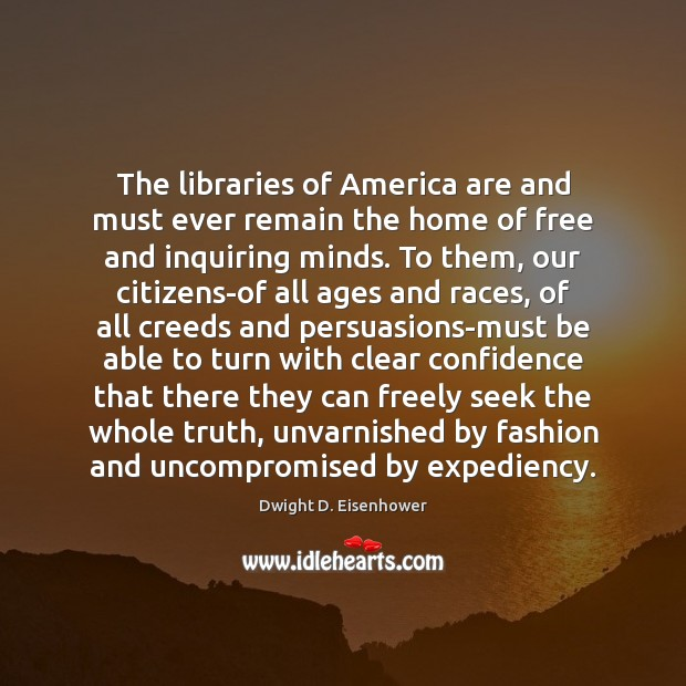 Image, The libraries of America are and must ever remain the home of