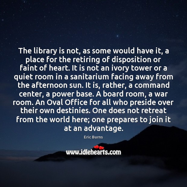 Image, The library is not, as some would have it, a place for