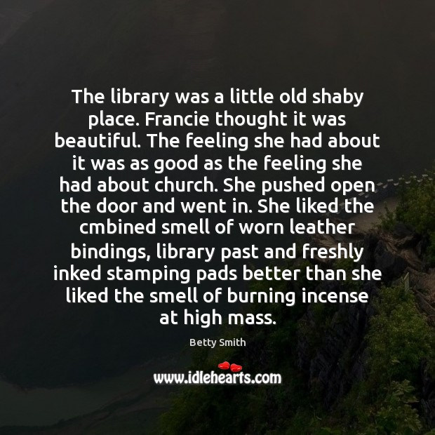 Image, The library was a little old shaby place. Francie thought it was