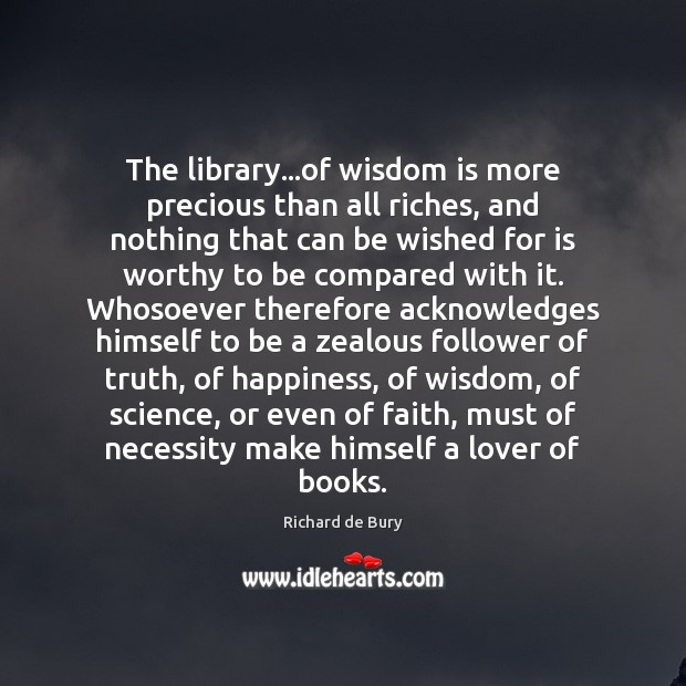 The library…of wisdom is more precious than all riches, and nothing Image