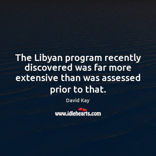 Image, The Libyan program recently discovered was far more extensive than was assessed