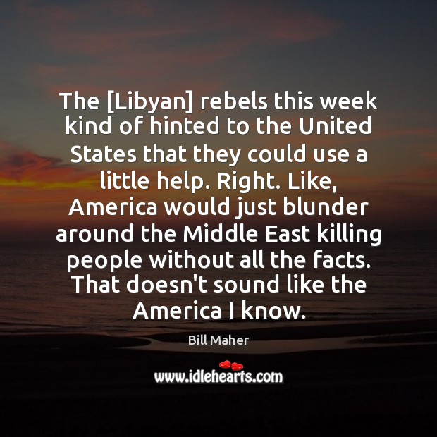 The [Libyan] rebels this week kind of hinted to the United States Image