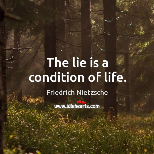 Image, The lie is a condition of life.