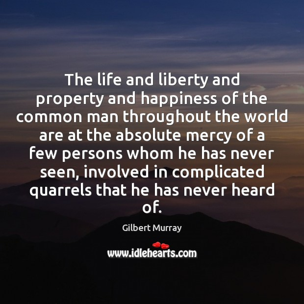 The life and liberty and property and happiness of the common man Image