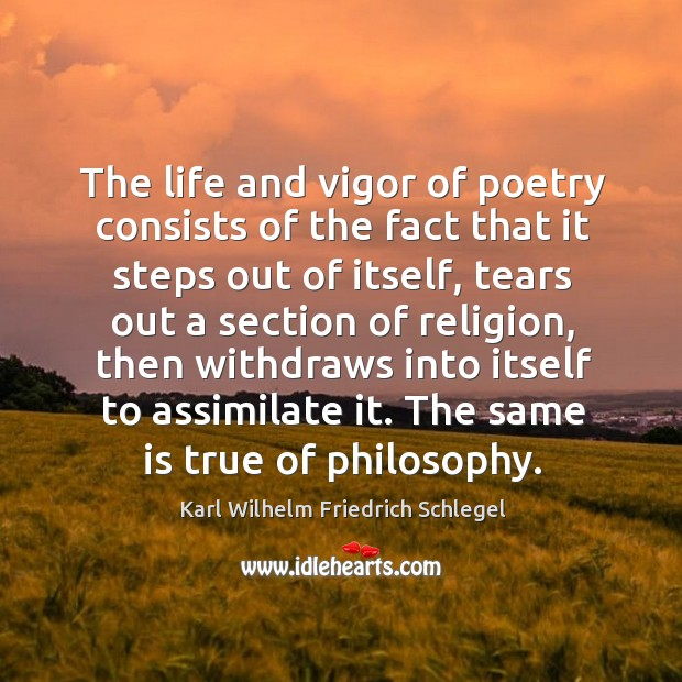 The life and vigor of poetry consists of the fact that it Image