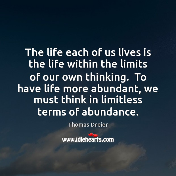 Image, The life each of us lives is the life within the limits