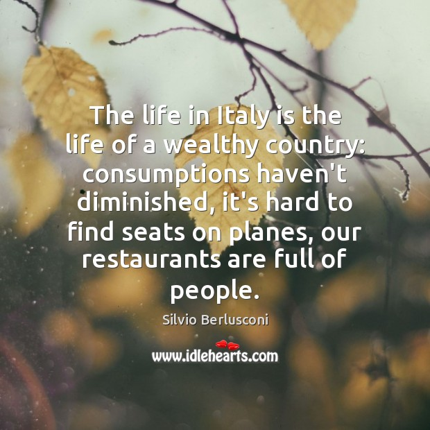 The life in Italy is the life of a wealthy country: consumptions Image