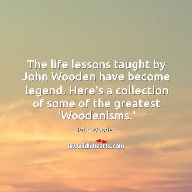 Image, The life lessons taught by John Wooden have become legend. Here's a