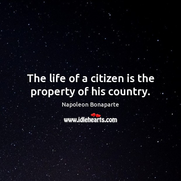 Image, The life of a citizen is the property of his country.
